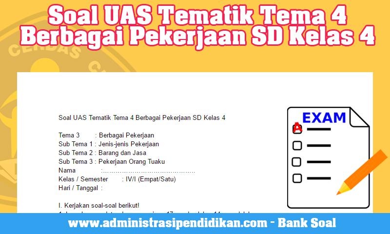 Soal UAS Tematik Tema 4 Berbagai Pekerjaan SD Kelas 4