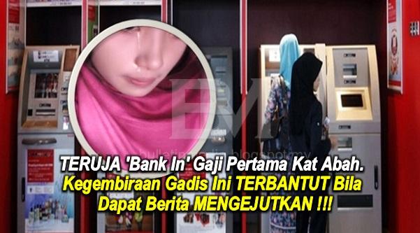 TERUJA 'Bank In' Gaji Pertama Kat Abah. Kegembiraan Gadis Ini TERBANTUT Bila Dapat Berita MENGEJUTKAN !!!