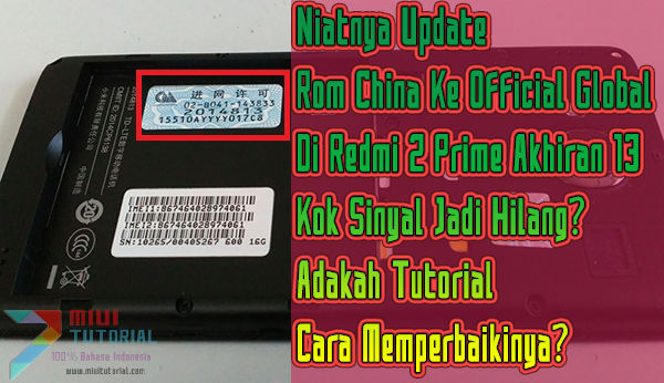 Niatnya Update Rom China Ke Official Global Redmi 2 Prime Akhiran 13: Kok Sinyal Jadi Hilang? Adakah Tutorial Cara Memperbaikinya?
