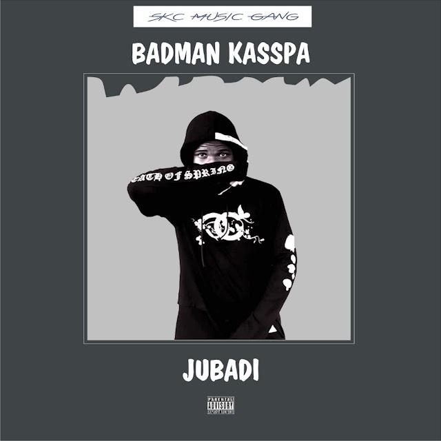 DOWNLOAD MP3: Badman Kasspa - Jubadi
