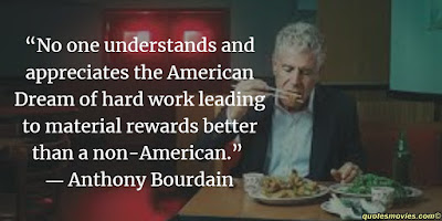 Anthony Bourdain quote about american dream for no american