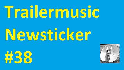 Trailermusic Newsticker 38 - Picture