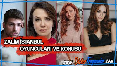Zalim İstanbul Konusu Ve Oyuncuları
