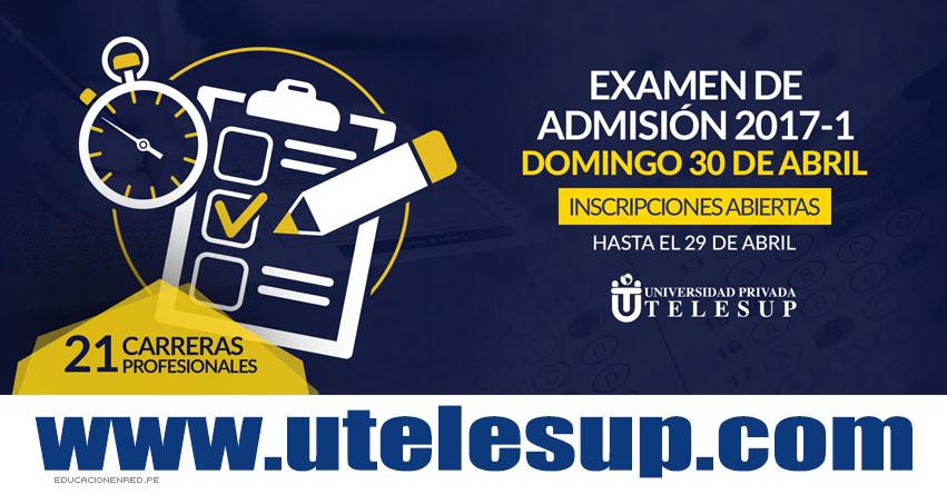 Resultados Examen TELESUP 2017-1 (30 Abril) Lista de Ingresantes Admisión Universidad Privada TELESUP (UTELESUP) www.utelesup.com