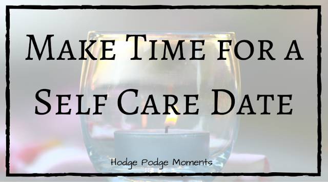 Make Time for a Self Care Date