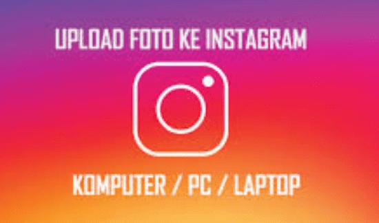 Cara Upload Foto di Instagram Melalui PC Dan Laptop