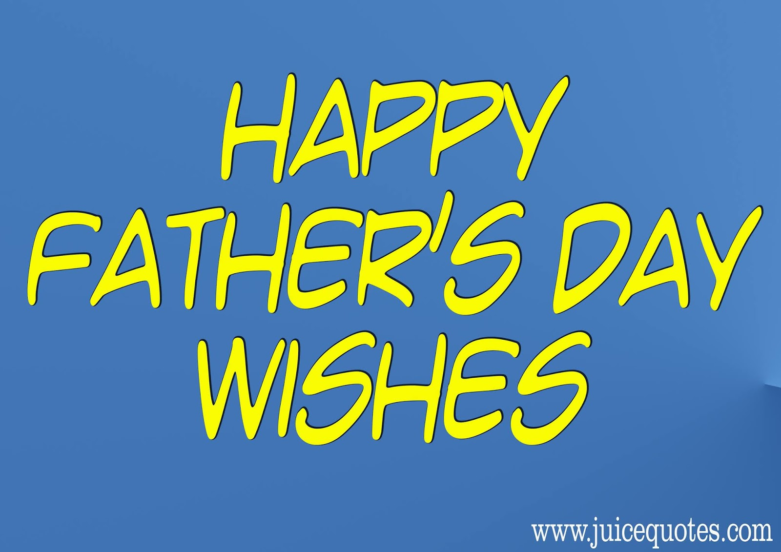 Famous Happy Fathers Day Wishes Juicy Quote