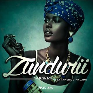 DJ Nonas Feat. Americo Macamo - Zunduri