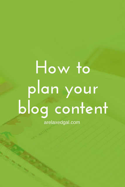 How to plan your blog content | @arelaxedgal