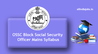 OSSC Block Social Security Officer Mains Syllabus