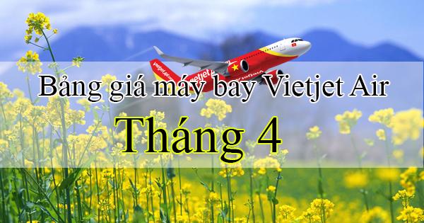 Đặt vé máy bay hãng Vietjet Air tháng 4 giá rẻ