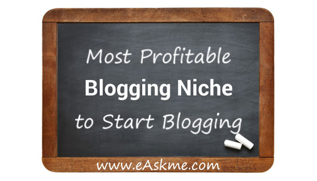 Most Profitable Blogging Niche to Start Blogging: eAskme