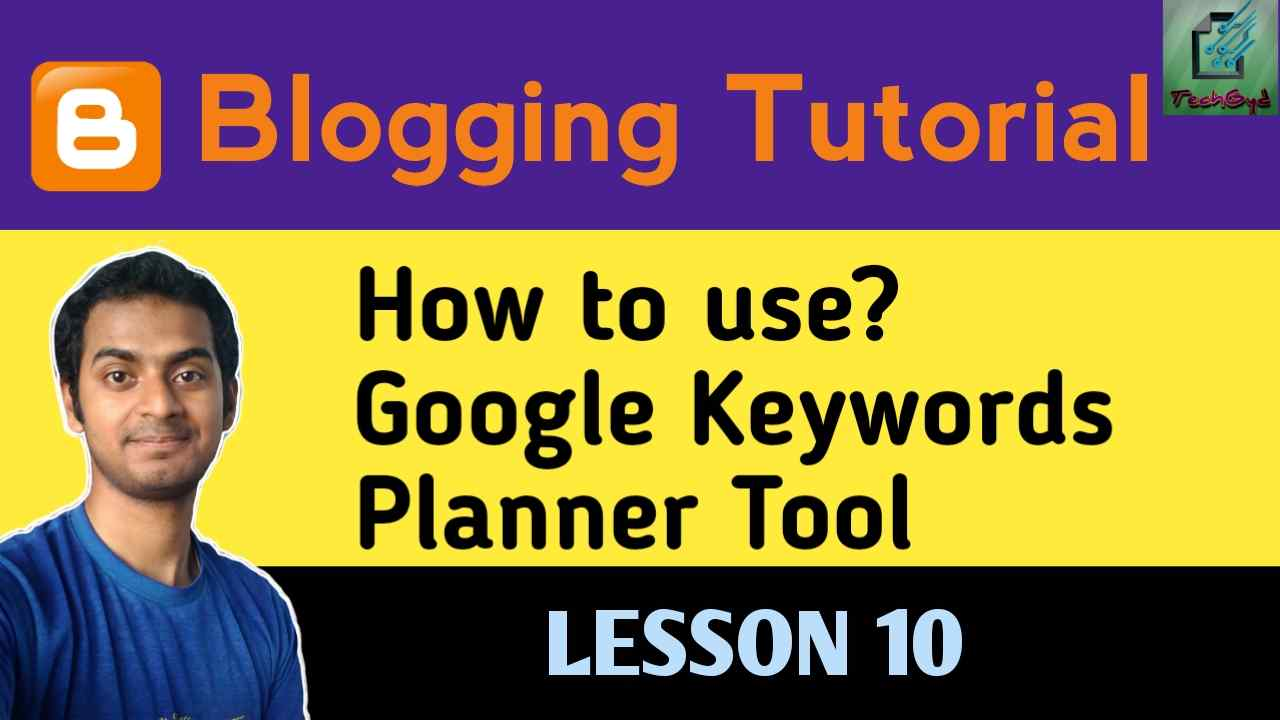 How to use Google Keywords Planner Tool?