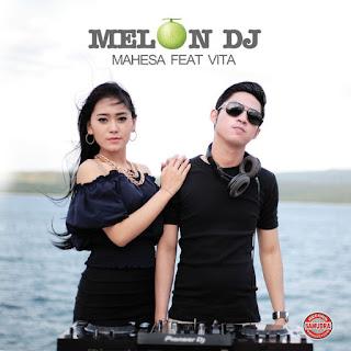 Melon DJ Mahesa feat Vita 2016
