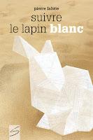 http://www.pierrelabrie.com/2018/09/suivre-le-lapin-blanc.html