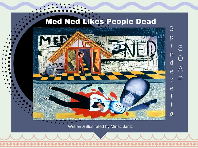 Spinderella Soap: Soap Scene #9, 'Med Ned Like People Dead'