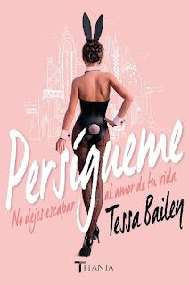 Persígueme de Tessa Bailey - Reseña