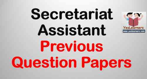 Secretariat Assistant - Previous Question Papers