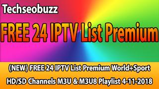 (NEW) FREE 24 IPTV List Premium World+Sport HD/SD Channels M3U & M3U8 Playlist 4-11-2018