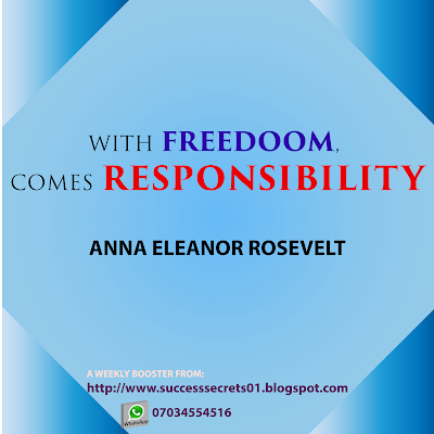 WEEKLY ENERGIZER: WITH FREEDOM COMES RESPONSIBILITY