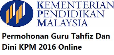 pengambilan Guru Tahfiz Dan Dini KPM 2016 Online