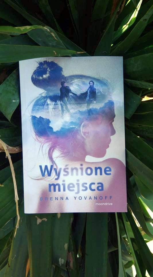 """""""Wyśnione miejsca"""" Brenna Yovanoff #61"""
