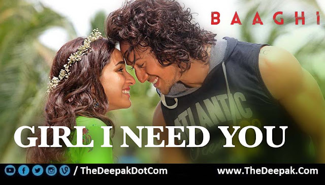 Girl I Need You Baaghi -  Shraddha Kapoor, Tiger Shroff