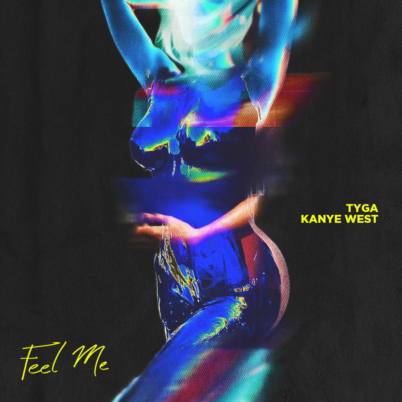 Tyga - Feel Me (feat. Kanye West) - Single Cover