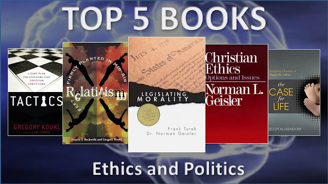 Top 5 Books for Discussing Ethics and Politics: Relativism: Feet Firmly Planted in Mid-Air- Greg Koukl and Francis Beckwith; Christian Ethics: Options and Issues- Norman Geisler; Legislating Morality: Is It Wise, Is It Legal, Is It Possible- Norman Geisler and Frank Turek; The Case For Life- Scott Klusendorf; Tactics: A Gameplan for Discussion Your Christian Convictions- Greg Koukl