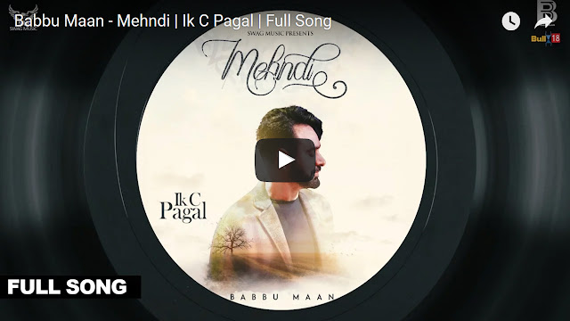 Babbu Maan: Mehndi Lyrics - Ik C Pagal | Punjabi Song