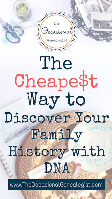 Curious to try using DNA to discover your family history? Maximize your savings with this suggestion. | The Occasional Genealogist