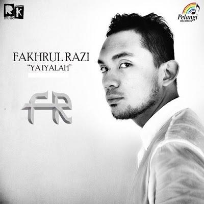 Fakhrul Razi - Ya Iyalah