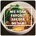 Mie Ayam Favorit Sekota Medan
