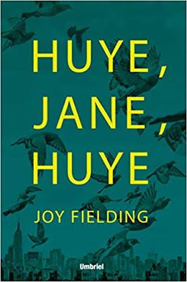 Una Lectora Dice…: RESEÑA   Huye, Jane, Huye de Joy Fielding