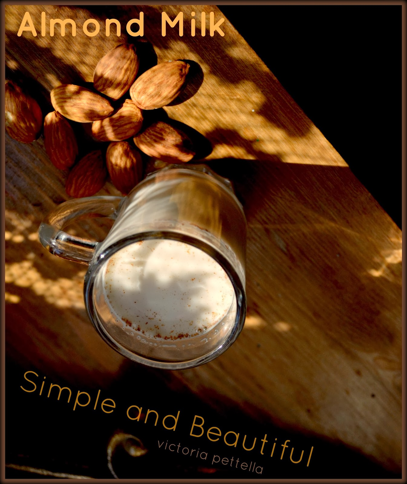 Almond Milk~Simple & Beautiful