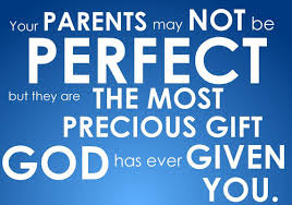 Lovely Quotes For Parents:  your parents may not be perfect , but, they are the most