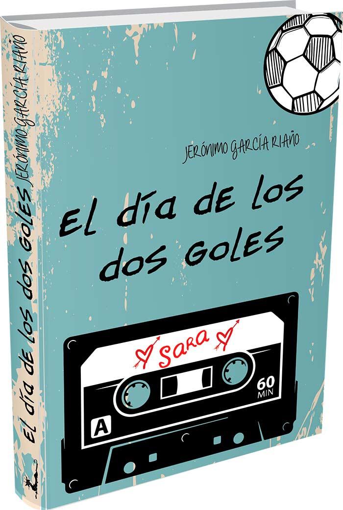 El día de los dos goles, de Gerónimo García Riaño