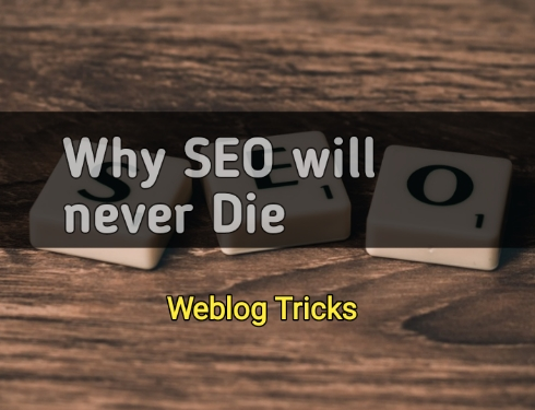 SEO Is Not Dead And Will Never Die