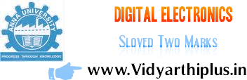 Anna University - Digital Electronics - Two Marks with