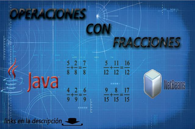 operaciones con fracciones en java