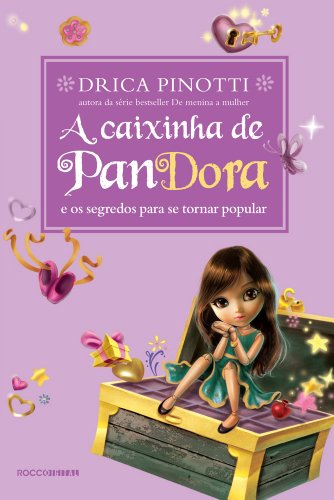 A Caixinha de Pandora e os segredos para se tornar popular - Drica Pinotti