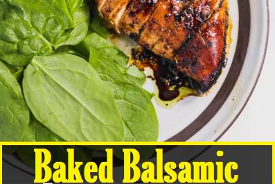 Baked Balsamic Chicken Recipe