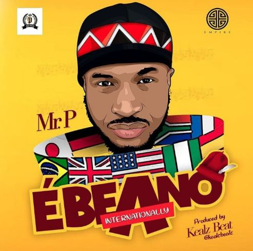 MUSIC: Mr. P – Ebeano (Internationally)