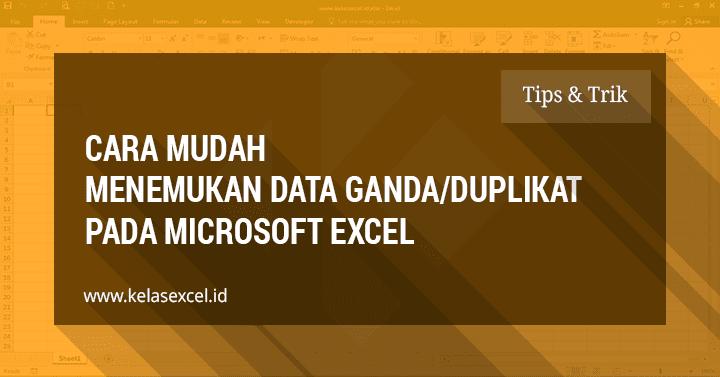 Cara Menemukan Data Ganda (Duplikat) dan Data Unik Pada Excel