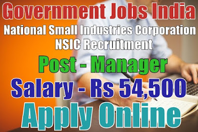 National Small Industries Corporation NSIC Recruitment 2017
