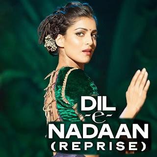 Dil-e-Nadaan (Reprise) Lyrics - Hawaizaada