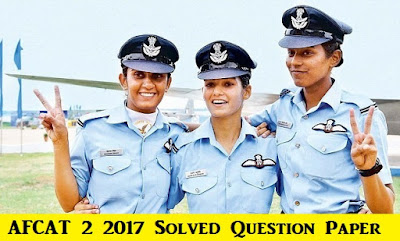 AFCAT 2 2017 Answer Key with Solved Question paper (27th AUGUST 2017)