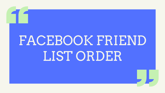 Facebook Friend List Order