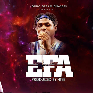 NEW MUSIC: PSALM E - EFA (prod. by  produced by H-TEE beatz)