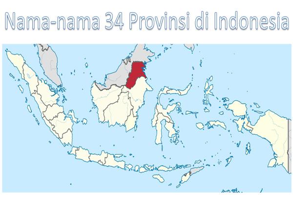 berapa jumlah provinsi yang ada di Indonesia hingga ketika ini 34 Provinsi di Indonesia lengkap dengan Ibukotanya